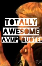 Totally Awesome AVPM Quotes by KillUmbridge