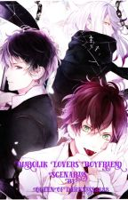 Diabolik Lovers Boyfriend Scenarios by QueenOfDarkness8888