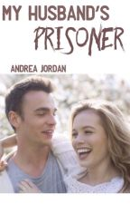 My Husband's Prisoner by truelyawkward
