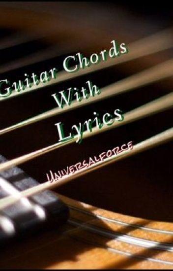 Guitar Chords With Lyrics Greatmusic8 Wattpad
