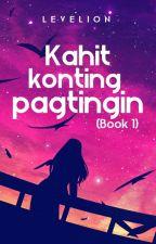 Kahit Konting Pagtingin (Ashralka Heirs #2) by Levelion