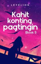 Kahit Konting Pagtingin (Book 1 of Ashralka Heirs #2) by Levelion