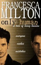 only human by FrancescaMilton