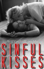 Sinful Kisses by WillYouStillLoveMe