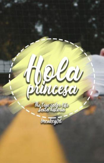 Hola, princesa [6.0]
