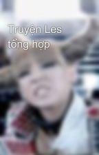 Truyện Les tổng hợp by leechearin