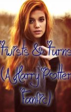 Twists & Turns (A Harry Potter Fanfic) by Troyler_For_Always
