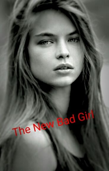 The New Bad Girl