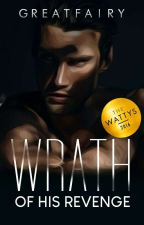 Wrath of his Revenge [Published Under PSICOM] by greatfairy
