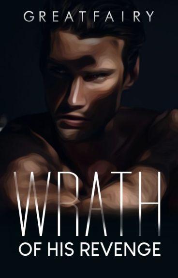Wrath of his Revenge[Wattys2016 Winner] by greatfairy