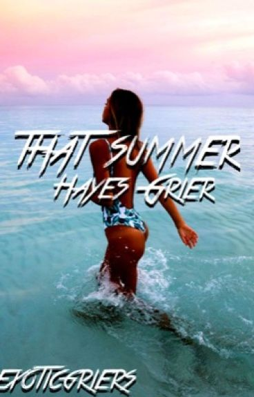 That Summer | Hayes Grier |
