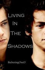 Living In The Shadows by BieberingOneD