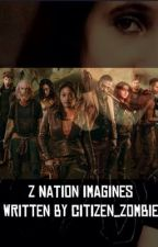 Z Nation Imagines | Taking Requests. ❤️ by citizen_zombie