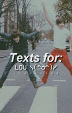 texts for: lou (^o^)/ | Larry Stylinson by -larrysad