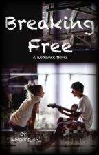 Breaking Free by Divergent_46_