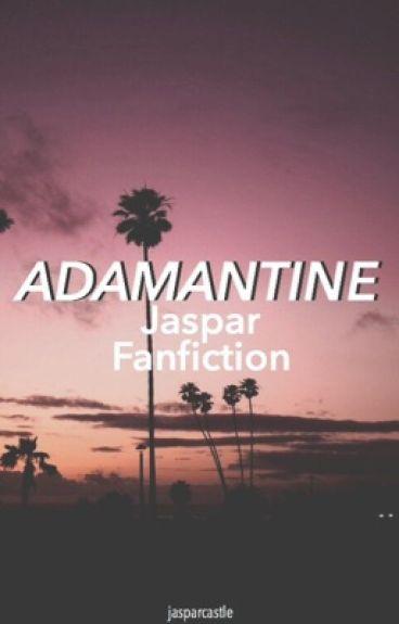 Adamantine || Jaspar Fanfiction