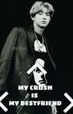 My Crush Is My Bestfriend (EXO Chanyeol Fanfiction) by littleazyx
