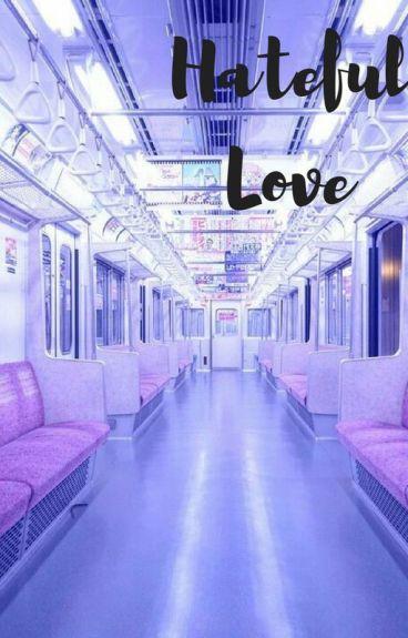 Hateful Love (A Marco Reus Fanfiction)
