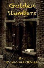 Golden Slumbers by RomionrryRojas