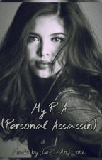My P.A ( Personal Assassin ) by LeZcAhJ_o02