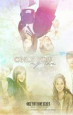 Only you my love! Ep2 by Yiweny