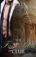 The Fancy Pants Club (Mafia-Romance Novel) by JMFelic
