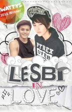 Lesbi In Love By: owwSIC (COMPLETED) by ladypastrybug
