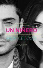 Un Niñero Muy Celoso by luna_azul17