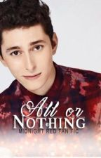 All Or Nothing by MNR_Imagines