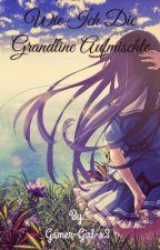 Wie ich die Grandline aufmischte by Gamer-Girl-x3