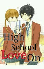 High School Love On ♥ (COMPLETED) by Mezzkatey