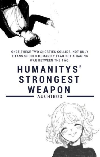 Humanitys' Strongest Weapon (Shingeki no Kyojin fanfic)