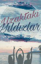 Uzaktaki Yıldızlar (DÜZENLENİYOR) by CikolataKurdu1