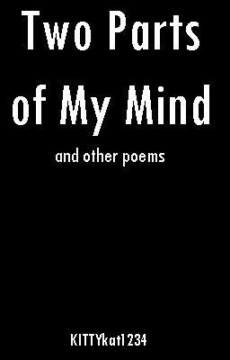 Two Parts of My Mind (and other poems)