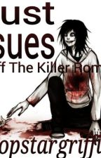 Trust Issues . ( ( Jeff The Killer Romance Story ) ) by Popstargriffin