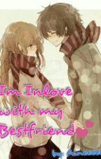 Im inlove with my Bestfriend by ChristineKayeBeltran