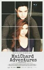 MaiChard Adventures. [COMPLETED] by skemebebelz