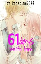 61 Days With Him by kristine2144