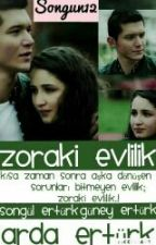 ZORAKİ EVLİLİK; SONGÜN  by songun12