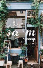 3 a.m. [yoongi] by bapjuseyo