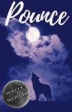• Pounce• Book #1•  [Wattpad Featured Novella!] by dalainasdreams