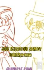 ¿Que Es Esto Que Siento? (Golxy) by hinacat-chan