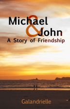 Michael & John: A Story of Friendship by Galandrielle