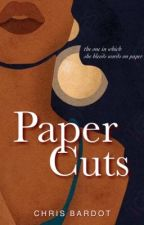 Paper Cuts by christinelovedale