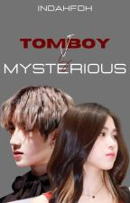Tomboy VS Mysterious [ ON EDITING ] by Indahfdh