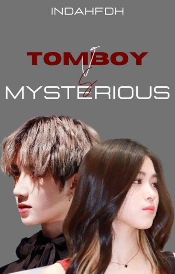 Tomboy VS Mysterious [ REVISI ]