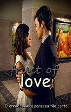 Fruit of Love [Ezria] by alltheloveezria