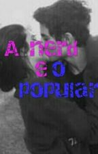 A nerd e o Popular by PudimDeChocolatee
