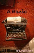 A Razão by Eveline_Gomes