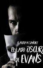 El lado Oscuro de Evans #1 by Claudia_M_Sanchez